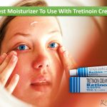 Moisturizer To Use With Tretinoin