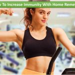 Increase Immunity With Home Remedies